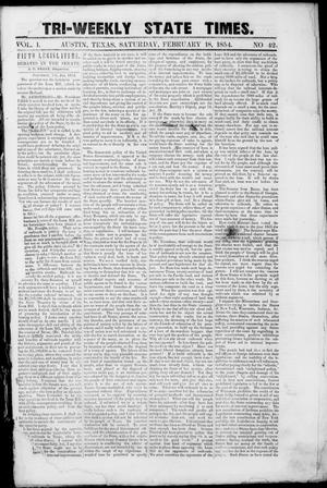 Primary view of object titled 'Tri-Weekly State Times (Austin, Tex.), Vol. 1, No. 42, Ed. 1, Saturday, February 18, 1854'.