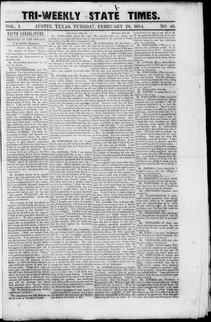 Primary view of object titled 'Tri-Weekly State Times (Austin, Tex.), Vol. 1, No. 45, Ed. 1, Tuesday, February 28, 1854'.