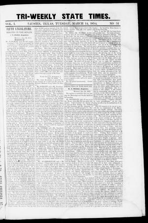 Primary view of object titled 'Tri-Weekly State Times (Austin, Tex.), Vol. 1, No. 51, Ed. 1, Tuesday, March 14, 1854'.