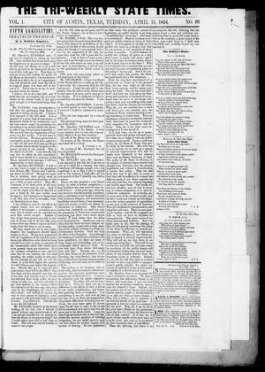 Primary view of object titled 'Tri-Weekly State Times (Austin, Tex.), Vol. 1, No. 63, Ed. 1, Tuesday, April 11, 1854'.
