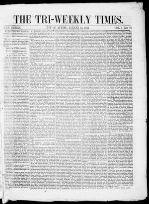 Primary view of object titled 'Tri-Weekly State Times (Austin, Tex.), Vol. 1, No. 10, Ed. 1, Wednesday, August 13, 1856'.