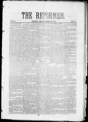 Primary view of object titled 'The Reformer (Austin, Tex.), Vol. 1, No. 1, Ed. 1, Saturday, June 17, 1871'.