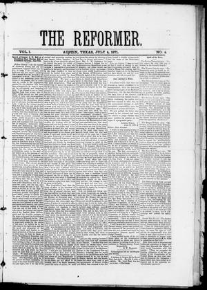 Primary view of object titled 'The Reformer (Austin, Tex.), Vol. 1, No. 4, Ed. 1, Saturday, July 8, 1871'.