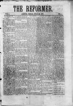 Primary view of object titled 'The Reformer (Austin, Tex.), Vol. 1, No. 6, Ed. 1, Saturday, July 22, 1871'.