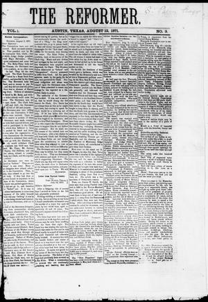 Primary view of object titled 'The Reformer (Austin, Tex.), Vol. 1, No. 9, Ed. 1, Saturday, August 12, 1871'.