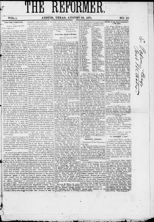 Primary view of object titled 'The Reformer (Austin, Tex.), Vol. 1, No. 10, Ed. 1, Saturday, August 26, 1871'.