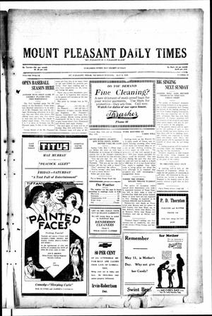 Primary view of object titled 'Mount Pleasant Daily Times (Mount Pleasant, Tex.), Vol. 12, No. 45, Ed. 1 Thursday, May 8, 1930'.