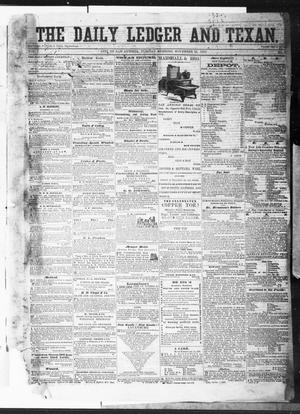 Primary view of object titled 'The Daily Ledger and Texan (San Antonio, Tex.), Vol. 1, No. 7, Ed. 1, Tuesday, November 22, 1859'.
