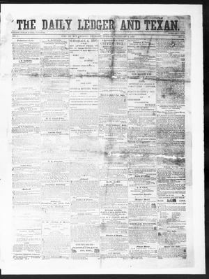 Primary view of object titled 'The Daily Ledger and Texan (San Antonio, Tex.), Vol. 1, No. 49, Ed. 1, Thursday, February 2, 1860'.