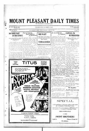 Primary view of object titled 'Mount Pleasant Daily Times (Mount Pleasant, Tex.), Vol. 12, No. 30, Ed. 1 Friday, April 18, 1930'.