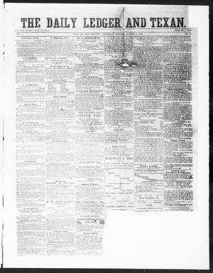 The Daily Ledger and Texan (San Antonio, Tex.), Vol. 1, No. 74, Ed. 1, Thursday, March 8, 1860