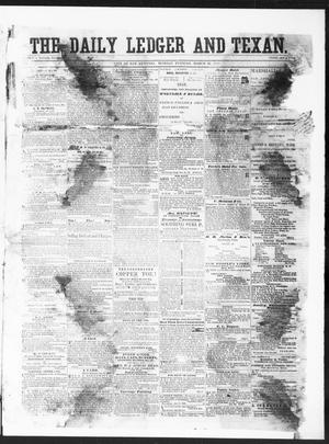 The Daily Ledger and Texan (San Antonio, Tex.), Vol. 1, No. 86, Ed. 1, Monday, March 26, 1860
