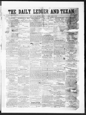 Primary view of object titled 'The Daily Ledger and Texan (San Antonio, Tex.), Vol. 1, No. 91, Ed. 1, Monday, April 2, 1860'.
