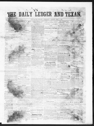 Primary view of object titled 'The Daily Ledger and Texan (San Antonio, Tex.), Vol. 1, No. 93, Ed. 1, Wednesday, April 4, 1860'.