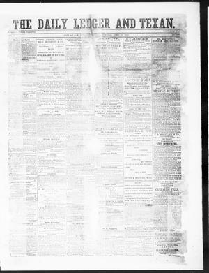 Primary view of object titled 'The Daily Ledger and Texan (San Antonio, Tex.), Vol. 1, No. 100, Ed. 1, Friday, April 13, 1860'.