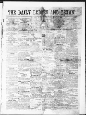 Primary view of object titled 'The Daily Ledger and Texan (San Antonio, Tex.), Vol. 1, No. 132, Ed. 1, Tuesday, May 29, 1860'.