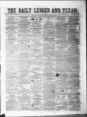 Primary view of object titled 'The Daily Ledger and Texan (San Antonio, Tex.), Vol. 1, No. 141, Ed. 1, Monday, June 11, 1860'.