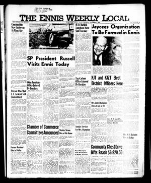 Primary view of object titled 'The Ennis Weekly Local (Ennis, Tex.), Vol. 31, No. 43, Ed. 1 Thursday, November 1, 1956'.