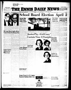 Primary view of object titled 'The Ennis Daily News (Ennis, Tex.), Vol. 64, No. 53, Ed. 1 Friday, March 4, 1955'.