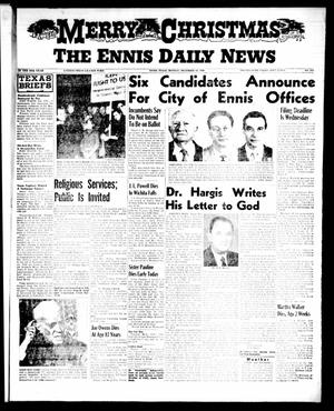 Primary view of object titled 'The Ennis Daily News (Ennis, Tex.), Vol. 65, No. 305, Ed. 1 Monday, December 24, 1956'.