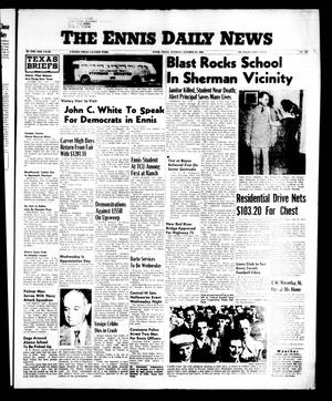 Primary view of object titled 'The Ennis Daily News (Ennis, Tex.), Vol. 65, No. 252, Ed. 1 Tuesday, October 23, 1956'.