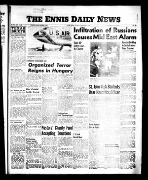 Primary view of object titled 'The Ennis Daily News (Ennis, Tex.), Vol. 65, No. 282, Ed. 1 Tuesday, November 27, 1956'.