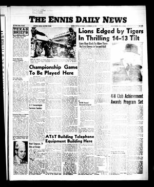 Primary view of object titled 'The Ennis Daily News (Ennis, Tex.), Vol. 65, No. 274, Ed. 1 Saturday, November 17, 1956'.