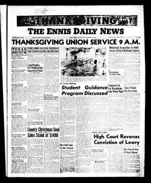 Primary view of object titled 'The Ennis Daily News (Ennis, Tex.), Vol. 65, No. 283, Ed. 1 Wednesday, November 28, 1956'.