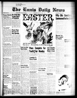Primary view of object titled 'The Ennis Daily News (Ennis, Tex.), Vol. 67, No. 81, Ed. 1 Saturday, April 5, 1958'.