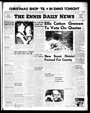 Primary view of object titled 'The Ennis Daily News (Ennis, Tex.), Vol. 64, No. 289, Ed. 1 Thursday, December 8, 1955'.