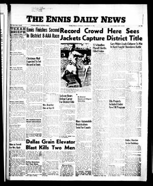 Primary view of object titled 'The Ennis Daily News (Ennis, Tex.), Vol. 65, No. 280, Ed. 1 Saturday, November 24, 1956'.