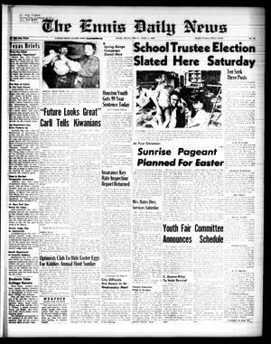 Primary view of object titled 'The Ennis Daily News (Ennis, Tex.), Vol. 67, No. 80, Ed. 1 Friday, April 4, 1958'.