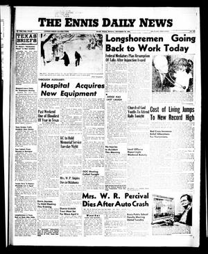 Primary view of object titled 'The Ennis Daily News (Ennis, Tex.), Vol. 65, No. 281, Ed. 1 Monday, November 26, 1956'.