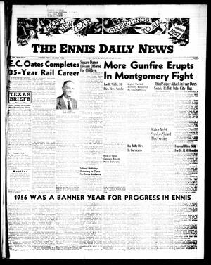 Primary view of object titled 'The Ennis Daily News (Ennis, Tex.), Vol. 65, No. 310, Ed. 1 Monday, December 31, 1956'.