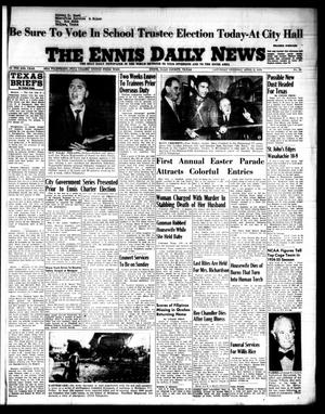 Primary view of object titled 'The Ennis Daily News (Ennis, Tex.), Vol. 64, No. 78, Ed. 1 Saturday, April 2, 1955'.