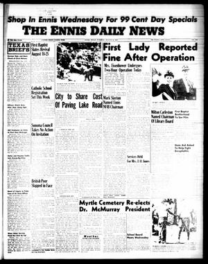 Primary view of object titled 'The Ennis Daily News (Ennis, Tex.), Vol. 66, No. 185, Ed. 1 Tuesday, August 6, 1957'.