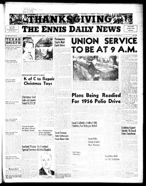 Primary view of object titled 'The Ennis Daily News (Ennis, Tex.), Vol. 64, No. 277, Ed. 1 Wednesday, November 23, 1955'.