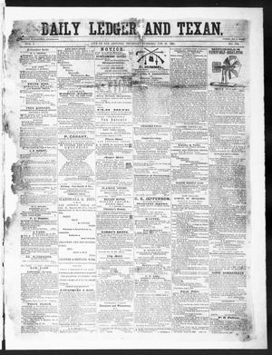 Primary view of object titled 'The Daily Ledger and Texan (San Antonio, Tex.), Vol. 1, No. 364, Ed. 1, Thursday, January 31, 1861'.