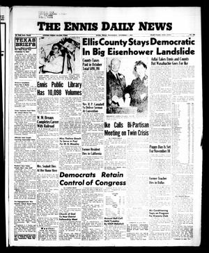Primary view of object titled 'The Ennis Daily News (Ennis, Tex.), Vol. 65, No. 265, Ed. 1 Wednesday, November 7, 1956'.