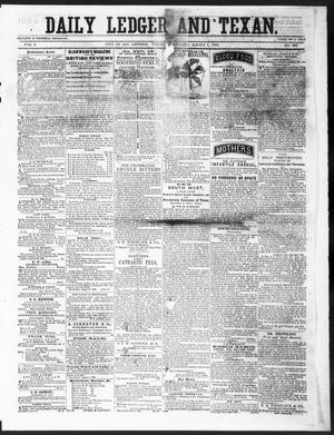 Primary view of object titled 'The Daily Ledger and Texan (San Antonio, Tex.), Vol. 1, No. 386, Ed. 1, Thursday, March 7, 1861'.