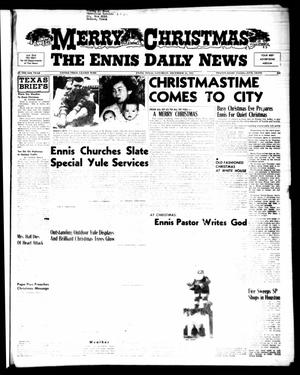 Primary view of object titled 'The Ennis Daily News (Ennis, Tex.), Vol. 64, No. 303, Ed. 1 Saturday, December 24, 1955'.