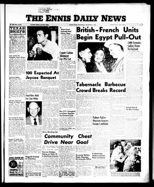 Primary view of object titled 'The Ennis Daily News (Ennis, Tex.), Vol. 65, No. [289], Ed. 1 Wednesday, December 5, 1956'.