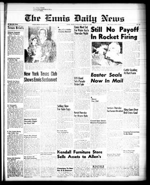 Primary view of object titled 'The Ennis Daily News (Ennis, Tex.), Vol. 67, No. 60, Ed. 1 Wednesday, March 12, 1958'.