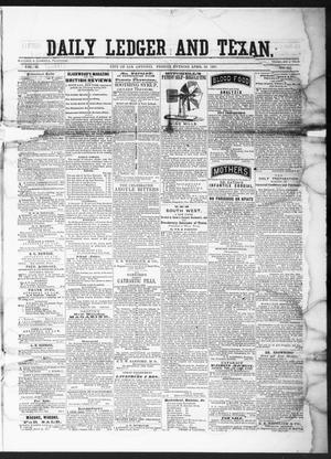 Primary view of object titled 'The Daily Ledger and Texan (San Antonio, Tex.), Vol. 2, No. 421, Ed. 1, Friday, April 19, 1861'.