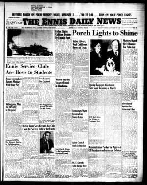 Primary view of object titled 'The Ennis Daily News (Ennis, Tex.), Vol. 64, No. 23, Ed. 1 Friday, January 28, 1955'.