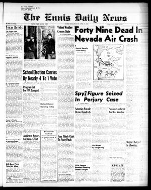 Primary view of object titled 'The Ennis Daily News (Ennis, Tex.), Vol. 67, No. 94, Ed. 1 Monday, April 21, 1958'.