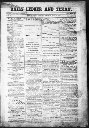 Primary view of object titled 'The Daily Ledger and Texan (San Antonio, Tex.), Vol. 2, No. 463, Ed. 1, Thursday, June 20, 1861'.