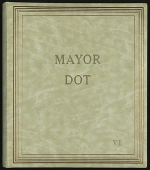 Primary view of object titled '[Mayor Dot Scrapbook: Volume 6]'.