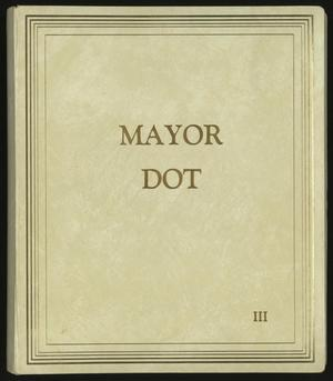 Primary view of object titled '[Mayor Dot Scrapbook: Volume 3]'.
