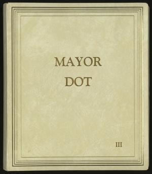 [Mayor Dot Scrapbook: Volume 3]